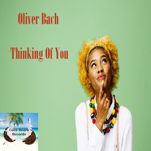 OLIVER BACH - Thinking Of You