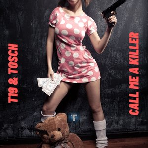 T19/TOSCH - Call Me A Killer