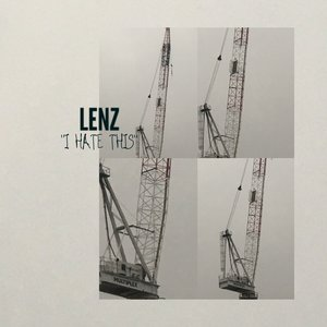 LENZ - I Hate This