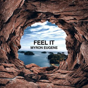 MYRON EUGENE - Feel It