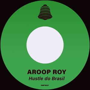 AROOP ROY - Hustle Do Brasil