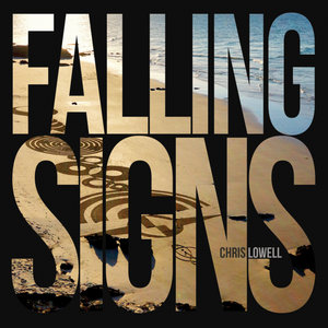 CHRIS LOWELL - Falling Signs