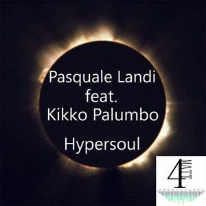 PASQUALE LANDI FEAT KIKKO PALUMBO - Hypersoul (Original Mix)