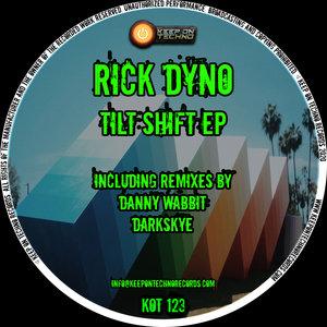 RICK DYNO - Tilt Shift