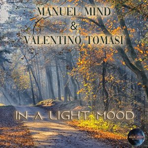 MANUEL MIND/VALENTINO TOMASI - In A Light Mood