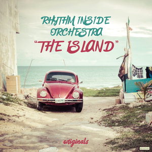 RHYTHM INSIDE ORCHESTRA - The Island EP (Originals Part1)