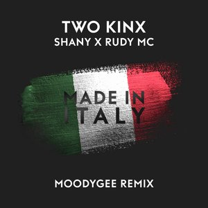 TWO KINX/SHANY/RUDY MC - Made In Italy (Moodygee Remix)