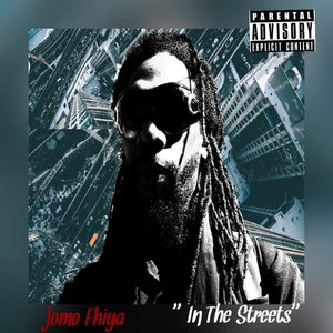 JOMO FHIYA - In The Streets