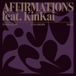 ECHO BROWN FEAT KINKAI - Affirmations