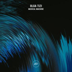 OLGA TIZI - Musical Machine