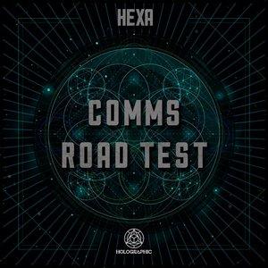 HEXA - Comms/Road Test