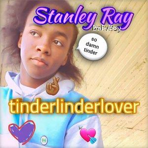 STANLEY RAY - Tinderlinderlover