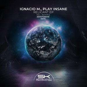 IGNACIO M/PLAY INSANE - Relicant EP