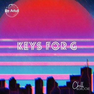 CHILL & GROOVE - Keys For G