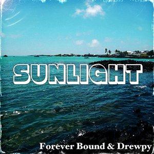 FOREVER BOUND/DREWPY - Sunlight