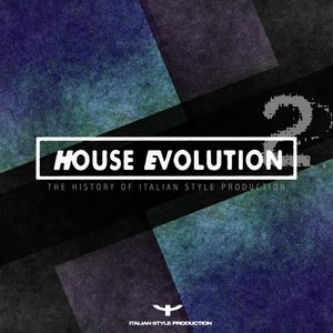 VARIOUS - House Evolution 2 (The History Of Italian Style Production)