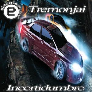 TREMONJAI - Incertidumbre