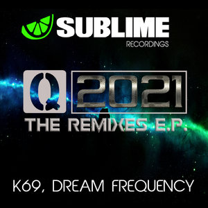 K69/DREAM FREQUENCY - Q 2021 Remixes EP