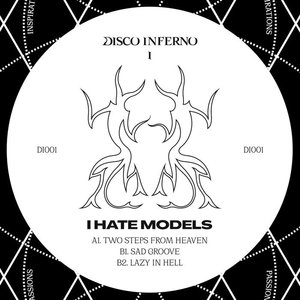 I HATE MODELS - Disco Inferno 01