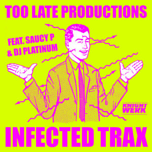 TOO LATE PRODUCTIONS - Infected Trax
