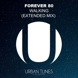 FOREVER 80 - Walking (Extended Mix)