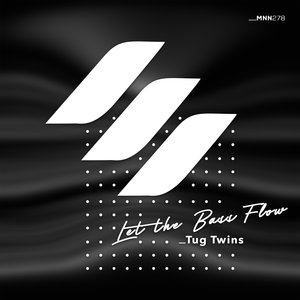 TUG TWINS - Let The Bass Flow