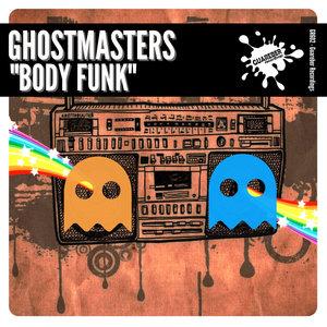 GHOSTMASTERS - Body Funk