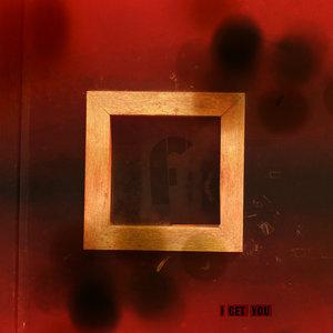 FLUNK - I Get You