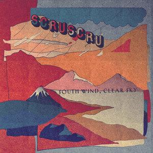 SCRUSCRU - South Wind, Clear Sky Part 1