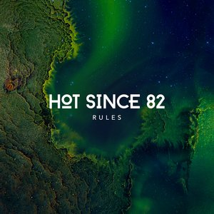 HOT SINCE 82 - Rules