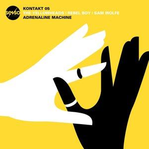 THE YELLOWHEADS/REBEL BOY/SAM WOLFE - Kontakt 05: Adrenaline Machine