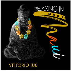 VITTORIO IUE - Relaxing In Maui
