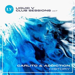 CARLITO & ADDICTION - History (Liquid V Club Sessions, Vol 7)