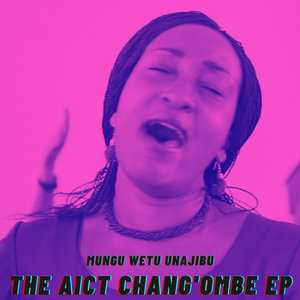 AICT CHANGOMBE - Mungu Wa Ajabu