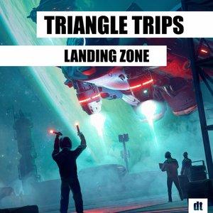 TRIANGLE TRIPS - Landing Zone