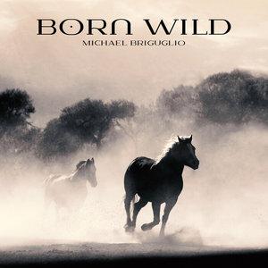MICHAEL BRIGUGLIO - Born Wild