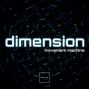 MOVEMENT MACHINA - Dimension (Extended Mix)