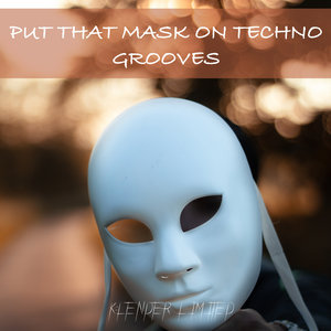 VARIOUS - Put That Mask On Techno Grooves
