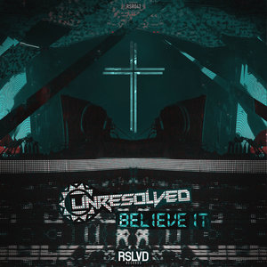 UNRESOLVED - Believe It