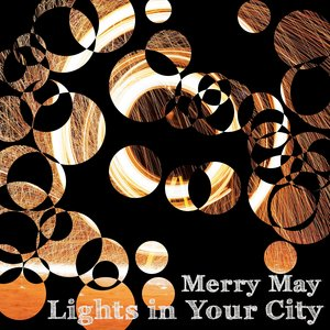 MERRY MAY - Lights In Your City