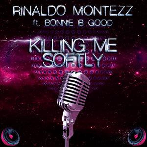 RINALDO MONTEZZ FEAT BONNIE B GOOD - Killing Me Softly