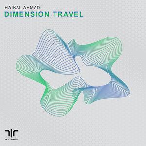HAIKAL AHMAD - Dimension Travel