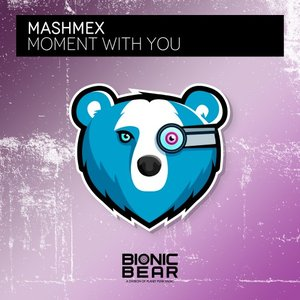 MASHMEX - Moment With You