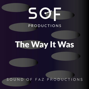 SOUND OF FAZ PRODUCTIONS - The Way It Was