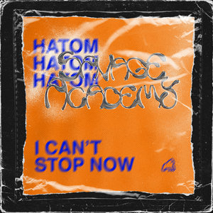 HATOM - I Can't Stop Now