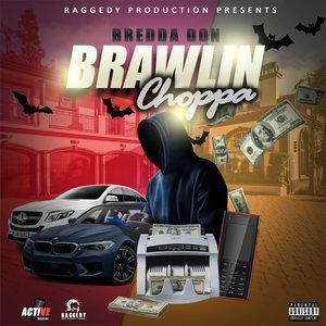 BREDDA DON - Brawlin Choppa