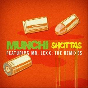 MUNCHI feat MR LEXX - Shottas (Remixes)