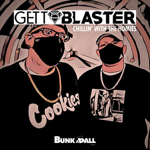 GETTOBLASTER - Chillin With The Homies