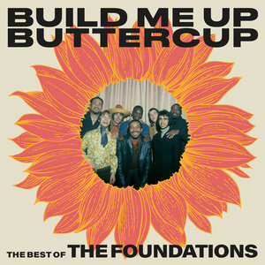 THE FOUNDATIONS - Build Me Up Buttercup: The Best Of The Foundations