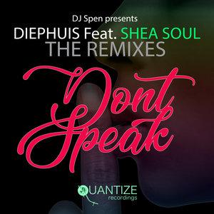 DIEPHUIS feat SHEA SOUL - Don't Speak Remixes